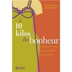 A 10 kilos du bonheur