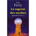Apprendre à vivre Tome 2, La sagesse des mythes