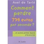 Comment perdre 739 euros par seconde ... et autres petites leçons d'économie