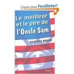 Le meilleur et le pire de l'oncle Sam 100 raisons d'aimer et de détester les Etats-Unis