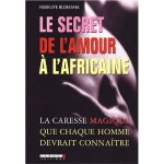 Le secret de l'amour à l'africaine