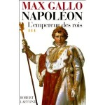 Napoléon, tome 3 L'Empereur des rois, 1806-1812