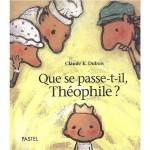 Que se passe t-il, Théophile