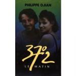 37 2 Le Matin de Philippe Djian - Livre