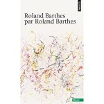 Roland Barthes par Roland Barthes fr 02