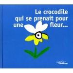 Le crocodile qui se prenait pour une fleur-fr