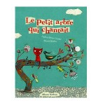 Le petit arbre qui chantait-fr