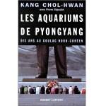 Les aquariums de Pyongyang Dix ans au Goulag Nord-Coreen - fr