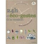 24h d'éco-gestes à la maison - Agir au quotidien pour la planète - fr