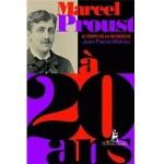 Marcel Proust à 20 ans - Le Temps de la recherche - fr